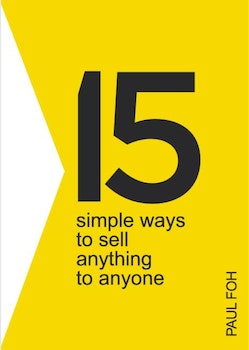 15 Simple Ways To Sell Anything To Anyone