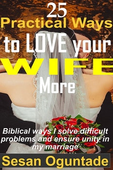 25 Practical Ways to Love Your Wife More