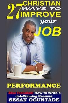 27 Christian Ways To Improve Your Job Performance