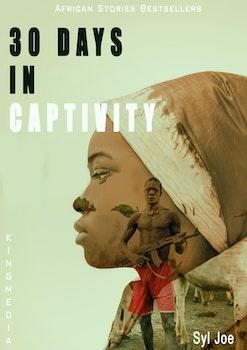 30 Days in Captivity