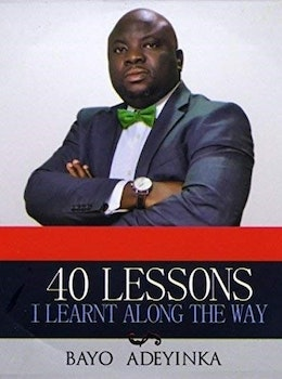 40 Lessons I Learnt Along The Way