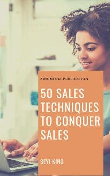 50 Sales Techniques to Conquer Sales