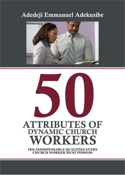 50 Attributes of Dynamic Church Workers