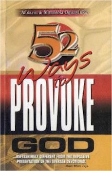 52 Ways to Provoke God