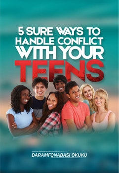 5 Sure Ways to Handle Conflicts With Your Teens