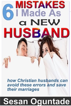 6 Mistakes I Made as a New Husband