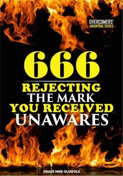 666: Rejecting the Mark You Received Unawares