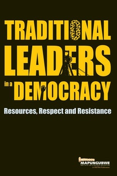 Traditional Leaders in a Democracy. Resources, Respect and Resistance