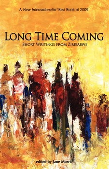Long Time Coming. Short Writings from Zimbabwe