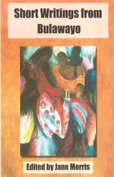Short Writings from Bulawayo
