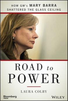 Road to Power: How GM's Mary Barra Shattered the Glass Ceiling