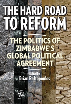 The Hard Road to Reform. The Politics of Zimbabwe's Global Political Agreement