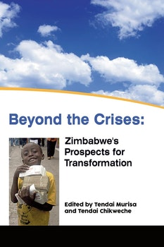 Beyond the Crises: Zimbabweís Prospects for Transformation