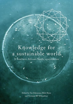 Knowledge for a Sustainable World. A Southern AfricanñNordic contribution