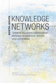 North-South Knowledge Networks Towards Equitable Collaboration Between. Academics, Donors and Universities