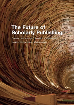 The Future of Scholarly Publishing. Open Access and the Economics of Digitisation