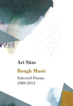 Rough Music. Selected Poems 1989-2013