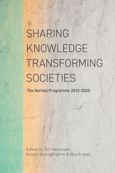 Sharing Knowledge, Transforming Societies. The Norhed Programme 2013-2020