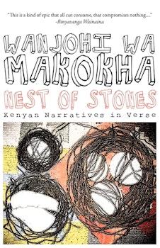 Nest of Stones. Kenyan Narratives in Verse