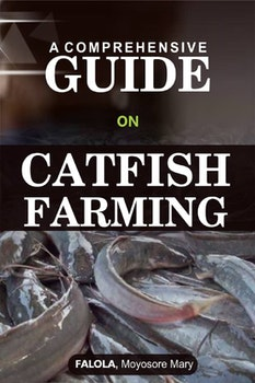 A Comprehensive Guide on Catfish Farming
