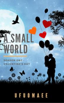 A Small World - Season One (Valentine's Day)