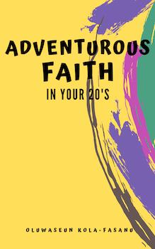 Adventurous Faith in your 20's