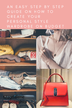 An Easy Step by Step Guide on How to Create your Personal Style Wardrobe on a Budget