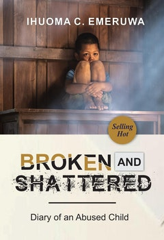 Broken and Shattered: The Diary of an Abused Child