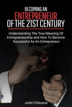 Becoming An Entrepreneur Of the 21st Century