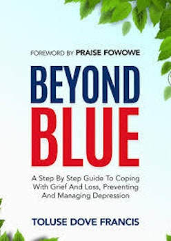 Beyond Blue: Coping With Grief and Loss, Preventing and Managing Depression