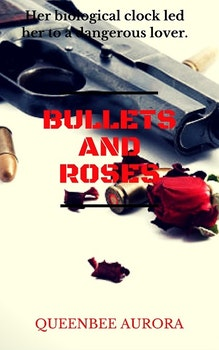 Bullets And Roses