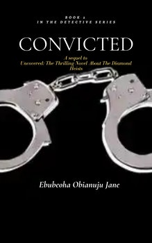 Convicted: A Sequel to Uncovered