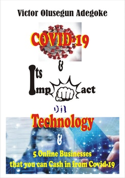 Covid-19 and its Impact on Technology