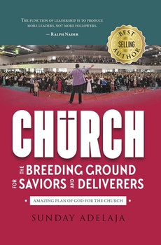 Church – The Breeding Ground for Saviors and Deliverers