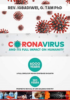Coronavirus and its Full Impact on Humanity