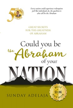 Could You Be The Abraham of Your Nation