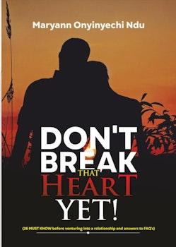 Don't Break That Heart Yet!