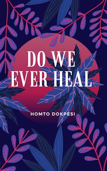 Do We Ever Heal