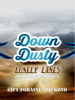 Down Dusty Lonely Lanes  And Other Stories