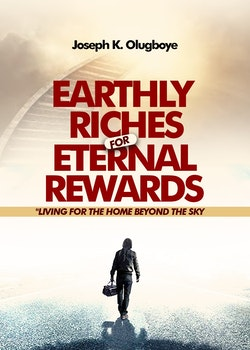 Earthly Riches For Eternal Rewards