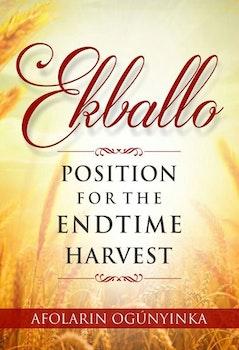 Ekballo - Position For End Time Harvest