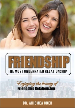 Friendship, The Most Underrated Relationship