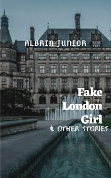 Fake London Girl & Other Stories