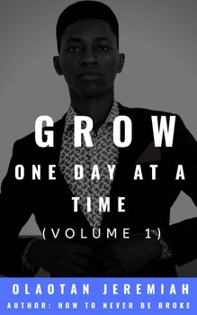Grow One Day At A Time (Volume 1)