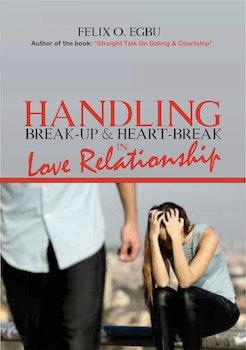 Handling Break Up and Heart Break in Love Relationship