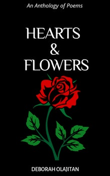 Hearts & Flowers: An Anthology of Poems