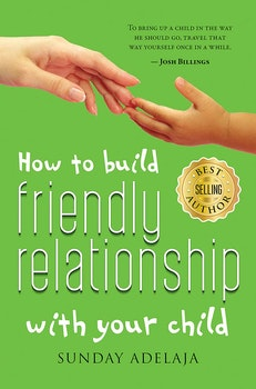 How to Build Friendly Relationship with Your Child