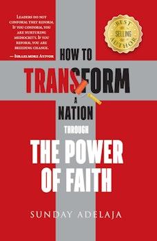 How to Transform a Nation Through the Power of Faith