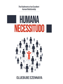 Humana Necessitudo: The Rudiments of an Excellent Human Relationship