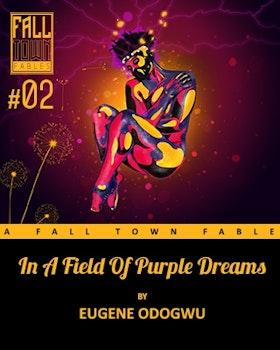 In a Field of Purple Dreams